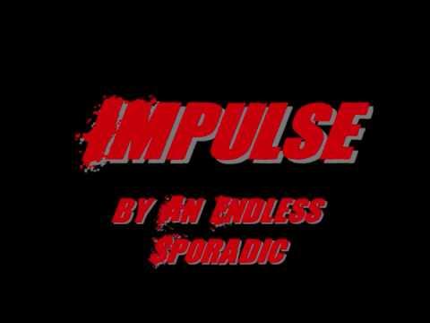 An Endless Sporadic - Impulse [HQ] [Full]