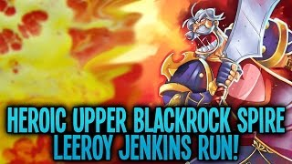Warlords of Draenor - Heroic UBRS: Leeroy Jenkins Run! :D - Glad Stance Warrior DPS