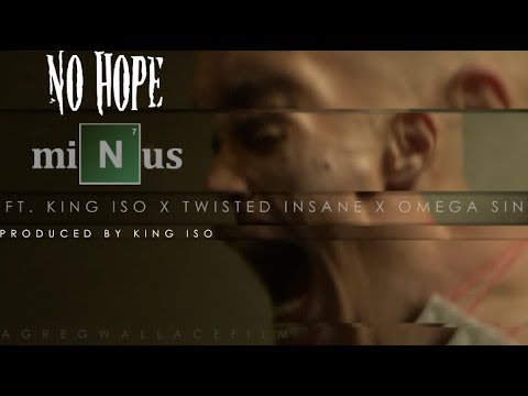 Minus ft. Twisted Insane, King Iso & Omega Sin - No Hope (Official Music Video)