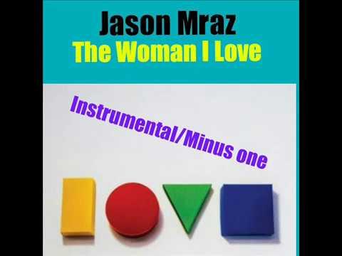 Jason Mraz - The Woman I Love (instrumental/minus one)