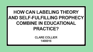 How can labeling theory and self-fulfilling prophecy combine in educational practice?
