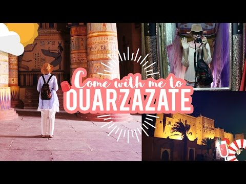 Come with me to Ouarzazate !