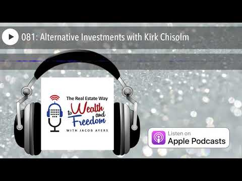 081: Alternative Investments with Kirk Chisolm