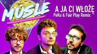 MUSLE - A Ja Ci Włożę (Peku & Fair Play Remix) [Official Audio]