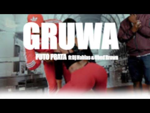 Puto Prata - Gruwa ft Dj Habias & Obed Brown