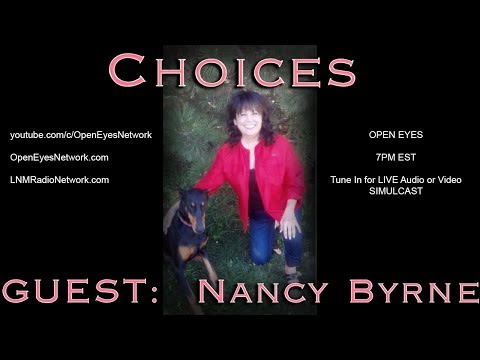 Choices with GUEST Nancy Byrne - Open Eyes 10-13-17