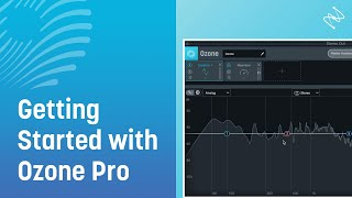 Getting Started with Ozone Pro