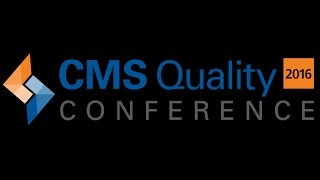 2016 CMS Quality Conference: Day 3 Plenaries