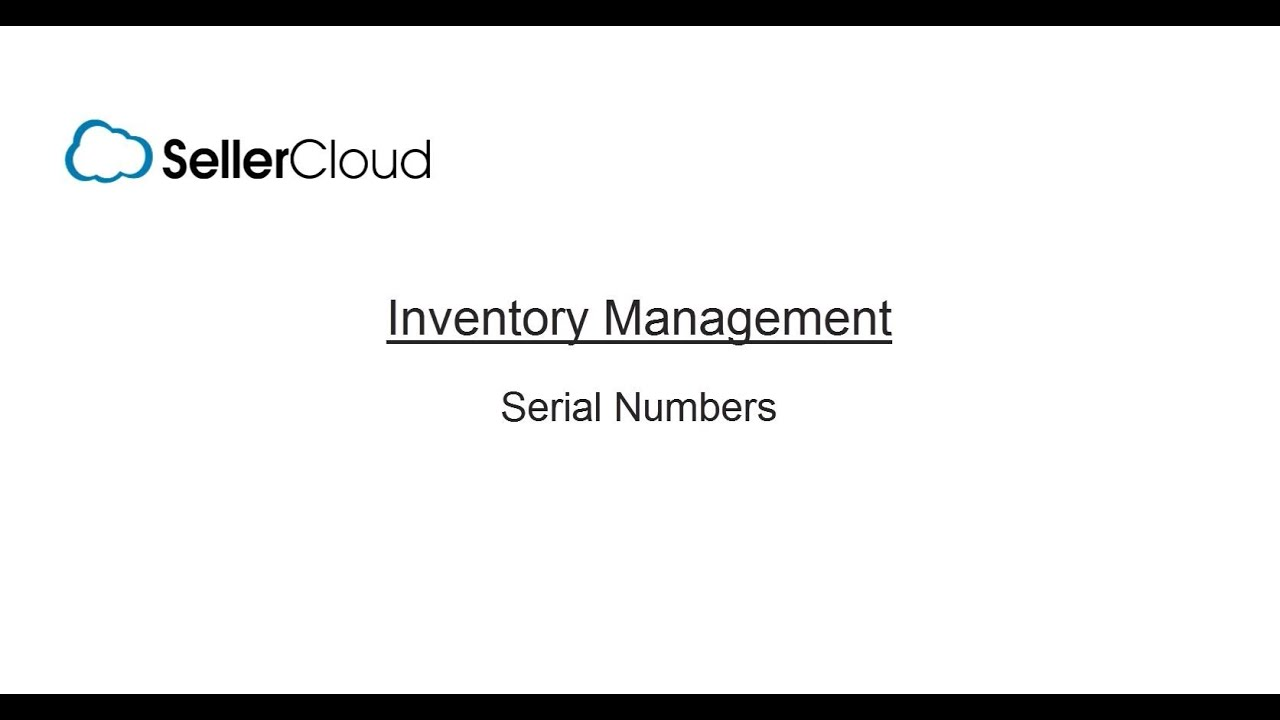 Serial Numbers - SellerCloud Help