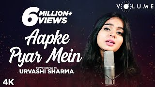Aapke Pyar Mein By Urvashi Kiran Sharma | Alka Yagnik | Bipasha Basu | Bollywood Cover Song
