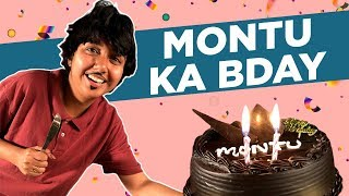 Montu Ka Birthday | MostlySane