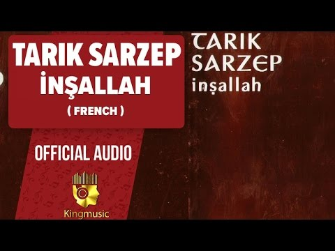 Tarık Sarzep - İnşallah - French ( Official Audio )