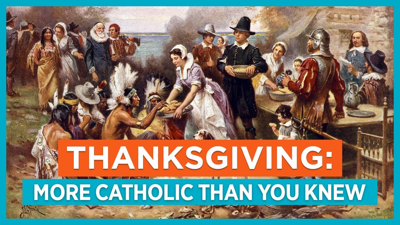 Thanksgiving: More Catholic Than You Knew