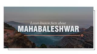 Lesser-known Facts About Mahabaleshwar
