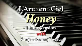 Gambar cover L'Arc~en~Ciel - Honey「Piano Version with Kanji + Romaji Lyrics」