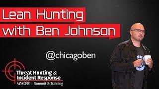 Lean Hunting - SANS Threat Hunting Summit 2018