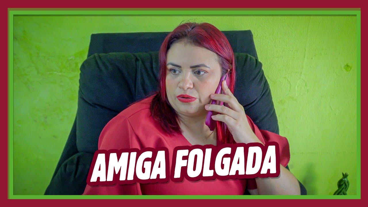 AMIGA FOLGADA!