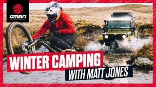 Winter MTB Camping With Matt Jones | Dyfi Bike Park Weekend Trip