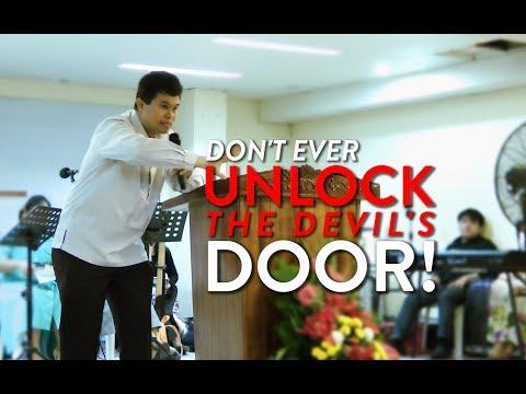 '' NEVER UNLOCK THE DEVIL'S DOOR '' - Rev. Jerry Delicano