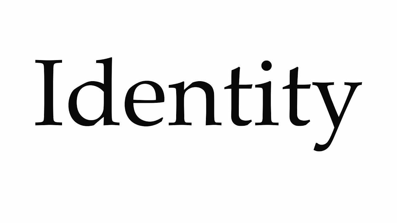 How to Pronounce Identity
