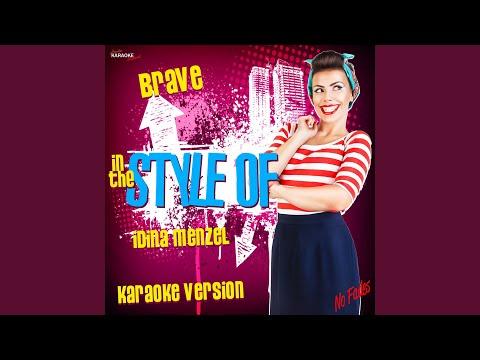 Brave (In The Style Of Idina Menzel) (Karaoke Version)