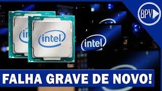 Nova Falha de Segurança em PROCESSADORES da Intel, Veja se o seu está na Lista!