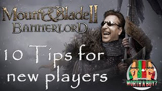 Mount and Blade 2 Bannerlord - 10 Tips for new players