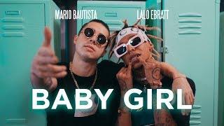 Mario Bautista - Baby Girl ft. Lalo Ebratt