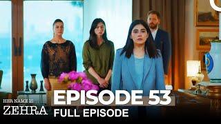 Her Name Is Zehra Episode 53 (SEASON FINALE)