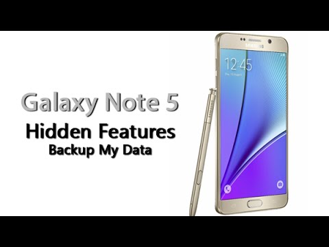 Galaxy Note 5 - Hidden Feature - Backup My Data