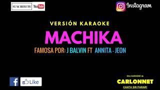 Machika - J Balvin feat Anitta & Jeon (Karaoke)