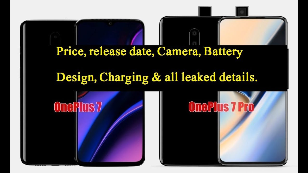 OnePlus 7 and OnePlus 7 Pro specs leaked