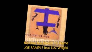 Joe Sample - NO ONE BUT MYSELF TO BLAME feat Lizz Wright