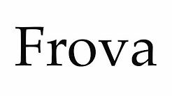 How to Pronounce Frova