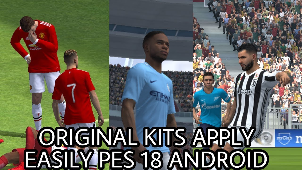 HOW TO GET ORIGINAL KITS AND TEAMS IN PES 2018 ANDROID