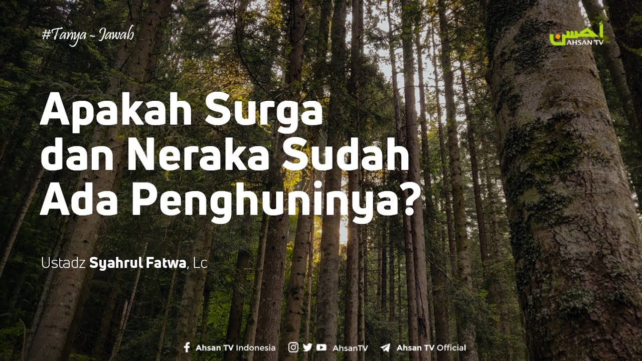 Apakah Surga dan Neraka Sudah Ada Penghuninya – Ustadz Syahrul Fatwa, Lc :)=