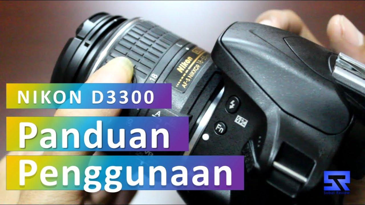 Nikon D3300 Panduan Penggunaan Untuk Pemula By Sobat Review