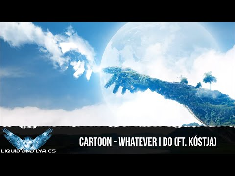 [LYRICS] Cartoon - Whatever I Do (ft. Kóstja)