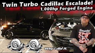 Ridiculously Fast Twin Turbo Cadillac Escalade V 1,000hp Forged Engine, Cammed. Why i did it.
