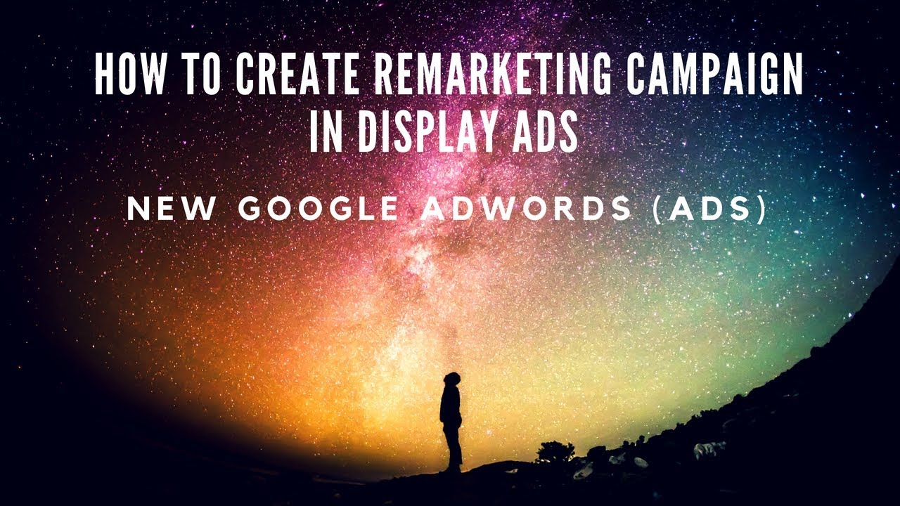 How To Create Remarketing Campaign in Display Ads in New Google Adwords (Ads) in Hindi