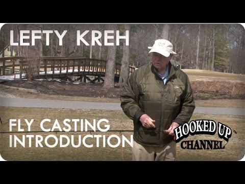 Lefty Kreh and the 4 Principles of Fly Casting: Introduction | Fly Fishing | Hooked Up Channel