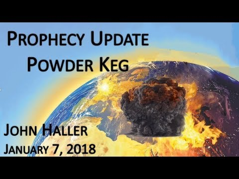 "2018 01 07 John Haller's Prophecy Update ""Powder Keg"""