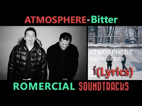 Atmosphere - Bitter (LYRICS) (ULTRA HQ)