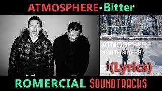 Atmosphere - Bitter (LYRICS) (ULTRA HQ)