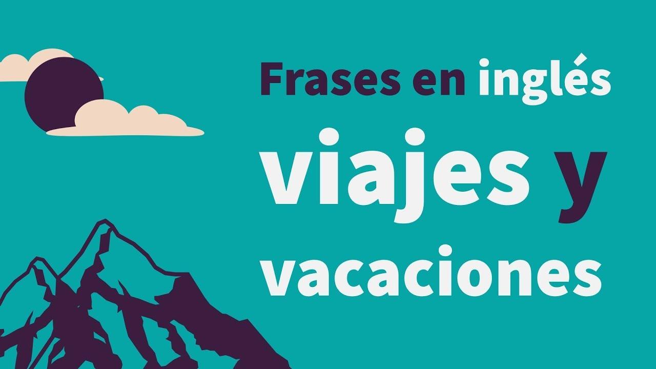 Frases En Inglés Para Viajes Y Vacaciones Eslefl