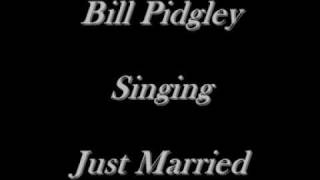 Bill Pidgley - Just Married - Marty Robbins Cover - CD's On eBay Just Type Bill Pidgley