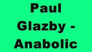 Paul Glazby - Anabolic