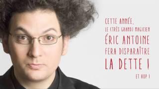 en 2017 Eric Antoine éclipse la Dette !