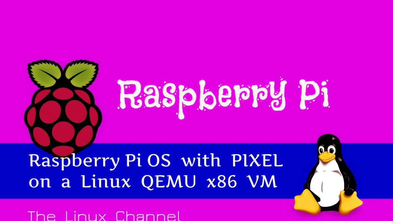 172 Raspberry Pi OS with PIXEL on a Linux QEMU x86 VM ...