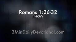 Romans 1:26-32 (3minDailyDevotional) (#090)